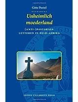 Unheimlich Moederland: (Anti-)pastorale Letteren in Zuid-Afrika (LUP Dissertaties)
