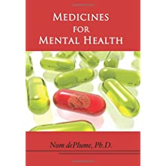 Medicines for Mental Health: The Ultimate Guide to Psychiatric Medication