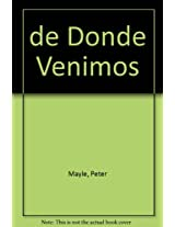 De Donde Venimos/ Where DId I Come From?: Un Eficaz Instrumento De Ayuda Para Los Padres / The Facts of Life Without any Nonsenses and With Illustrations