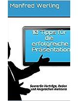 10 Tipps für die erfolgreiche Präsentation: Souverän Vorträge, Reden und Ansprachen meistern (German Edition)