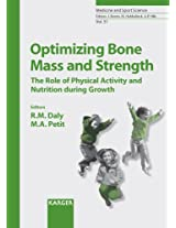 Optimizing Bone Mass and Strength: The Role of Physical Activity and Nutrition During Growth: 51 (Medicine and Sport Science)