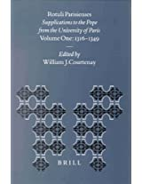 Rotuli Parisienses: 1316-1349 Vol I: Supplications to the Pope from the University of Paris (Education and Society in the Middle Ages and Renaissance)