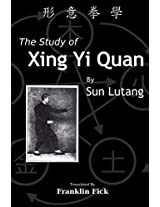 The Study of Xing Yi Quan: Xing Yi Quan Xue