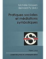 Pratiques Sociales Et Mediations Symboliques (Sciences Pour La Communication (Paperback))