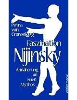 Faszination Nijinsky. Annäherung an einen Mythos (German Edition)