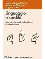 Linguaggio e sordità: Gesti, segni e parole nello sviluppo e nell'educazione (Aspetti della psicologia)