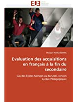 Evaluation Des Acquisitions En Francais a la Fin Du Secondaire (Omn.Univ.Europ.)