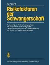 """Risikofaktoren der Schwangerschaft: Auswertung von 7870 Schwangerschaften der prospektiven Untersuchungsreihe """"Schwangerschaftsverlauf und Kindesentwicklung"""" der Deutschen Forschungsgemeinschaft"""