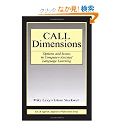 CALL Dimensions: Options and Issues in Computer-Assisted Language Learning (ESL &amp; Applied Linguistics Professional Series)