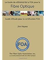 Le Guide de référence de la FOA pour la fibre optique: Guide d'étude pour la certification FOA