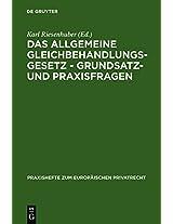 Das Allgemeine: Gleichbehandlungsgesetz, Grundsatz-Und Praxisfragen (Praxishefte Zum Europeischen Privatrecht)