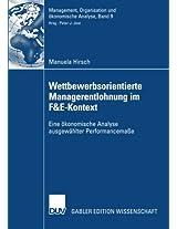 Wettbewerbsorientierte Managerentlohnung im F&E-Kontext: Eine ökonomische Analyse ausgewählter Performancemaße (Management, Organisation und ökonomische Analyse)
