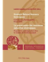 Strategic Natural Resource Governance la Gouvernance des Ressources Naturelles Strategiques: Contemporary Environmental Perspectives Perspectives ... (Regional Integration and Social Cohesion)
