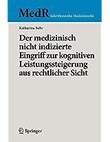 Der medizinisch nicht indizierte Eingriff zur kognitiven Leistungssteigerung aus rechtlicher Sicht (MedR Schriftenreihe Medizinrecht)