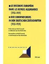 Le Discours Europeen Dans Les Revues Allemandes (1933-1939). Der Europadiskurs in Den Deutschen Zeitschriften (1933-1939) (Convergences)