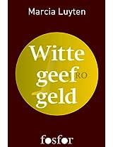 Witte geef geld (Dutch Edition)