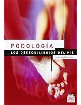 Podologia/ Podiatry: Los desequilibrios del pie/ Imbalances of The Foot