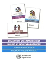 Community Case Management During an Influenza Outbreak: A Training Package for Community Health Workers (Trainer's Guide - Participant's Handout - Flipbook) (Documents for Sale)