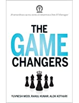 The Game Changers: 20 Extraordinary Success Stories of Entrepreneurs from IIT Kharagpur