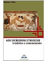 600 ISCRIZIONI ETRUSCHE tradotte e commentate (STUDI ETRUSCHI)