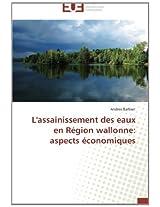L'Assainissement Des Eaux En Region Wallonne: Aspects Economiques (Omn.Univ.Europ.)