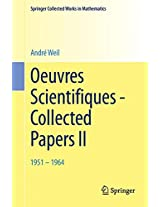 Oeuvres Scientifiques - Collected Papers II: 1951 - 1964 (Springer Collected Works in Mathematics)
