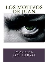 Los motivos de Juan (Spanish Edition)