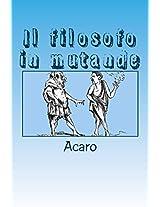 IL FILOSOFO IN MUTANDE (Italian Edition)