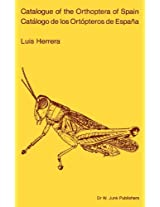 Catalogue of Orthoptera of Spain / Catalogo de los Ortopteros de España (Series Entomologica)