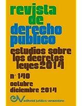 Revista de Derecho Publico (Venezuela) No. 140, Estudios Sobre Los Decretos Leyes 2014, Oct.- DIC. 2014