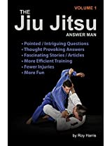 The Jiu Jitsu Answer Man: Intriguing questions, thought-provoking responses, informative articles and fascinating stories