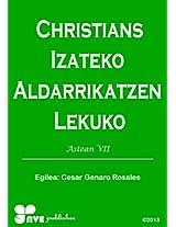 CHRISTIANS IZATEKO ALDARRIKATZEN LEKUKO (Nola kristau bizitzan hazten Book 7) (Basque Edition)