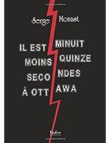 Il est minuit moins quinze secondes à Ottawa