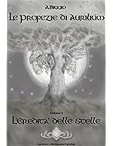 L'Eredità delle Stelle (Le Profezie di Aurilium Vol. 1) (Italian Edition)