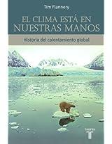 El Clima Esta En Nuestras Manos / The Weather Makers: Historia Del Calentamiento Global / History of the Global Heating