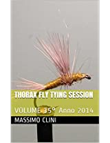 Thorax Fly Tying Session: VOLUME 35° (Italian Edition)
