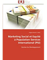 Marketing Social Et Equite a Population Services International (Psi) (Omn.Univ.Europ.)