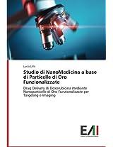 Studio Di Nanomedicina a Base Di Particelle Di Oro Funzionalizzate
