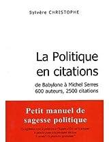 La Politique en citations (Pensées pour le temps présent t. 1) (French Edition)