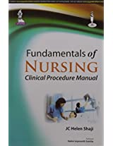 Fundamentals Of Nursing:Clinical Procedure Manual