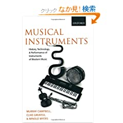 Musical Instruments: History, Technology And Performance of Instruments of Western Music
