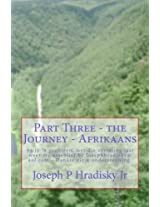 Part Three - the Journey - Afrikaans