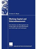 Working Capital und Unternehmenswert: Eine Analyse zum Management der Forderungen und Verbindlichkeiten aus Lieferungen und Leistungen