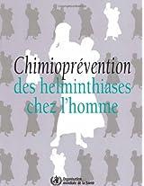 Chimioprevention Des Helminthiases Chez L'homme: Utilisation Coordonnee Des Medicaments Anthelminthiques Pour Les Interventions De Lutte, Manuel a L'intention Des Profes