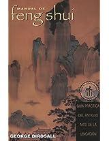 Manual de feng shui: Guía práctica del antiguo arte de la ubicación