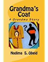 Grandma's Coat: A Grandma Story: Volume 13 (Grandma's Stories)