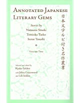 Annotated Japanese Literary Gems. Volume 2: Stories by Natsume Soseki, Tomioka Taeko, and Inoue Yasushi (Cornell East Asia)