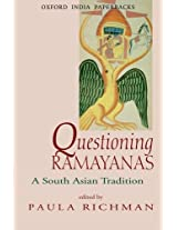 Questioning Ramayanas: A South Asian Tradition
