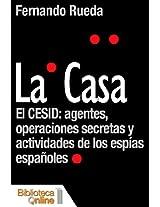 La Casa, el CESID: agentes, operaciones secretas y actividades de los espías españoles (Spanish Edition)