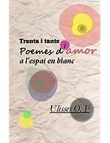 Trenta i tants poemes d'amor a l'espai en blanc
